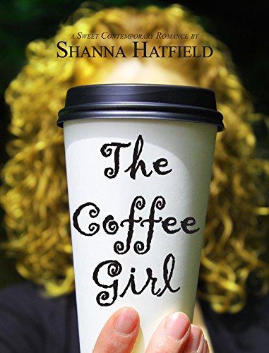 [The Coffee Girl: (A Sweet Contemporary Romance) (Silverton Sweethearts Book 1)] (Sweetheart Girl)
