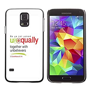 YOYO Slim PC / Aluminium Case Cover Armor Shell Portection //CORINTHIANS 6:14 TOGETHER WITH UNBELIEVERS //Samsung Galaxy S5