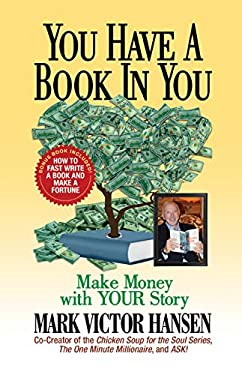 You Have a Book In You: Make Money with YOUR Story