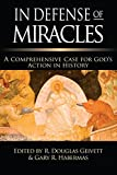 In Defense of Miracles: A Comprehensive Case for