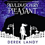 Skulduggery Pleasant: Skulduggery Pleasant, Book 1   Derek Landy