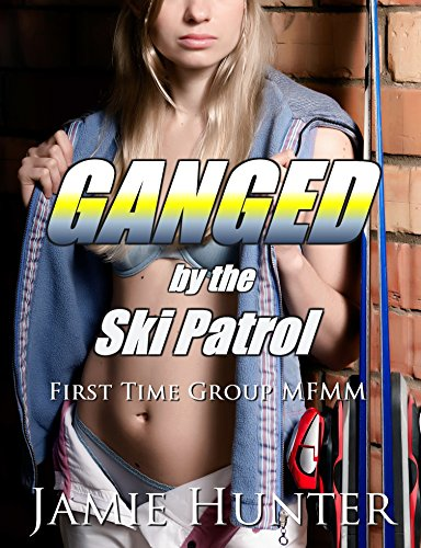 Reverse Gang (Ganged - by the Ski Patrol: First Time Group MFMM)
