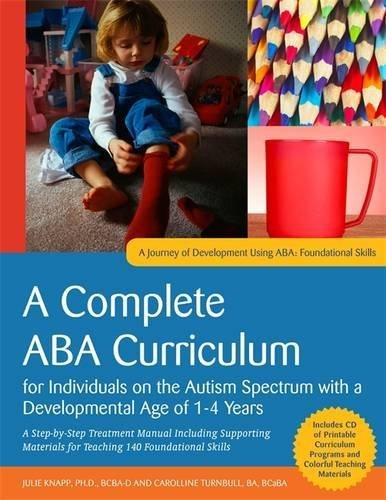 A Complete ABA Curriculum for Individuals on the Autism Spectrum with a Developmental Age of 1-4 Years (A Journey of Development Using ABA) by Julie Knapp and Carolline Turnbull (2014-05-21)