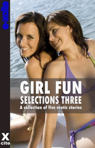 Girl Fun Selections Three - a collection of five erotic lesbian stories