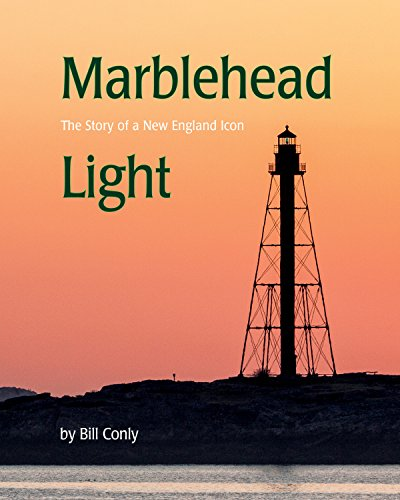 Marblehead Light: The Story of a New England Icon