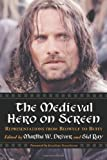 The Medieval Hero on Screen: Representations from Beowulf to Buffy