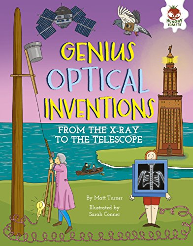 Genius Optical Inventions: From the X-Ray to the Telescope (Incredible Inventions)