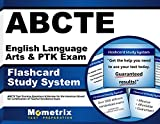 ABCTE English Language Arts & PTK Exam Flashcard Study System: ABCTE Test Practice Questions & Review for the American Board for Certification of Teacher Excellence Exam (Cards)