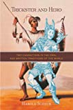 Trickster and Hero : Two Characters in the Oral and Written Traditions of the World, Scheub, Harold, 0299290743
