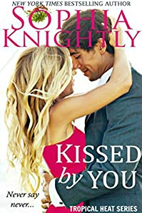Kissed By You by Sophia Knightly ebook deal