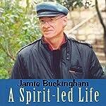 A Spirit-Led Life | Jamie Buckingham
