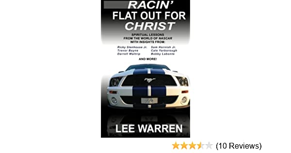 Racin' Flat Out for Christ: Spiritual Lessons From the World