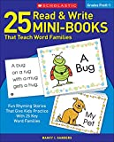 25 Read & Write Mini-Books That Teach Word Families: Fun Rhyming Stories That Give Kids Practice With 25 Key Word Families