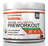 Ground-Based Nutrition Certified Organic Preworkout – Zero Carb Plant-Based Formula, Non-GMO, Raw Food, Gluten-Free, Improves Energy, Strength, Endurance, and Focus - Vegan, Sugar Free, 30 servings
