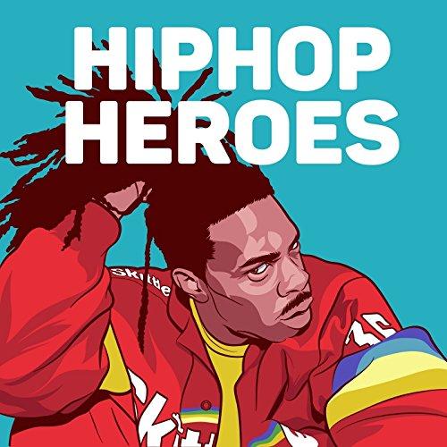 Hip Hop Heroes [Explicit]