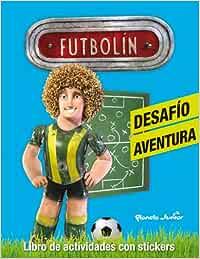 Futbolín. Desafío aventura: Libro de actividades con stickers ...