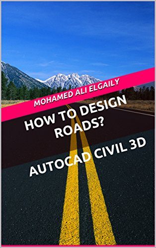 How to Design Roads? AutoCAD Civil 3D - Kindle edition by Mohamed