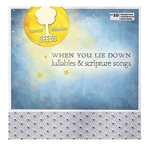 When You Lie Down: Lullabies and Scripture Songs