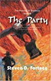 img - for The Party (The Passing of Shadows) by Fortney, Steven D. (2004) Hardcover book / textbook / text book