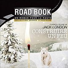 Construire un feu Performance Auteur(s) : Jack London Narrateur(s) : Antoine Pitoëff-Vacherie