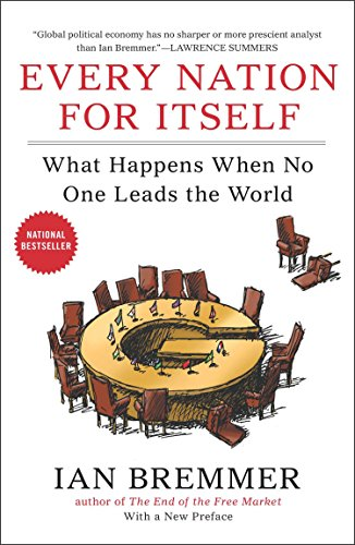 Every Nation for Itself: What Happens When No One Leads the World [Ian Bremmer] (Tapa Blanda)
