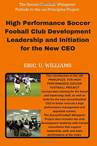 Download High Performance Soccer Football Club Development Leadership and Initiation for the New CEO pdf epub