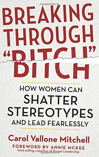 """Breaking Through """"Bitch"""": How Women Can Shatter Stereotypes and Lead Fearlessly pdf epub"""