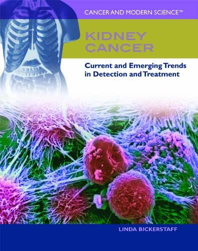 Kidney Cancer: Current and Emerging Trends in Detection and Treatment (Cancer and Modern Science)