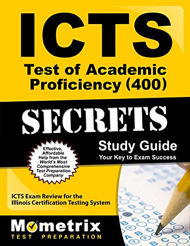 ICTS Test of Academic Proficiency (400) Secrets Study Guide: ICTS Exam Review for the Illinois Certification Testing System