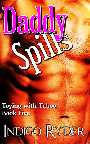 Search : Daddy Spills: Toying With Taboo: Brat, Step Romance,