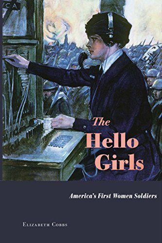 The Hello Girls: America's First Women Soldiers by [Cobbs, Elizabeth]