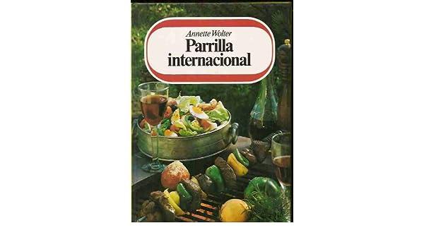 Biblioteca de la cocina moderna. Parrilla internacional ...