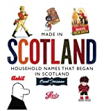 Made in Scotland : Household Names That Began in Scotland, Foreman, Carol, 1841587257