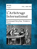 L' Arbitrage International, Ferdinand Dreyfus and édéric Passy, 128935135X