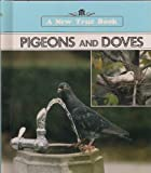 img - for Pigeons and Doves (New True Book) book / textbook / text book