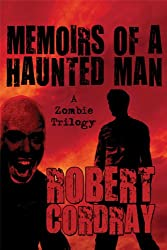 Memoirs of a Haunted Man: A Zombie Trilogy