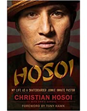 Hosoi: My Life as a Skateboarder Junkie Inmate Pastor by Christian Hosoi (2012-06-12)