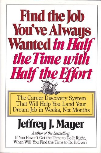 Find the Job You'Ve Always Wanted in Half the Time With Half the Effort