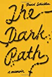 The Dark Path, David Schickler, 159448645X
