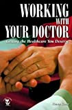 Working with Your Doctor, Nancy Keene, 1565922735