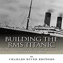 Building the RMS Titanic