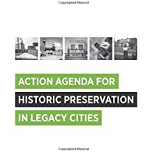 Action Agenda for Historic Preservation in Legacy Cities