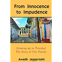 From Innocence to Impudence: Growing Up in Trinidad in the 1950s