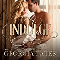 Indulge Audiobook by Georgia Cates Narrated by Joe Arden, Ava Erickson