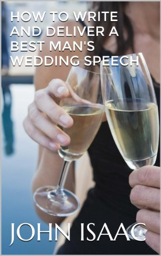 How to Write and Deliver a Best Man's Wedding Speech
