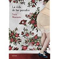 La vida de las paredes (Spanish Edition)
