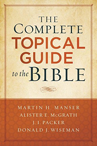 The Complete Topical Guide to the Bible (Group Theme Ideas)