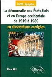 La Démocratie aux Etats-Unis et en Europe occidentale de 1919 à 1989 (en dissertations corrigées)