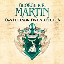 Game of Thrones - Das Lied von Eis und Feuer 8 Hörbuch von George R. R. Martin Gesprochen von: Reinhard Kuhnert