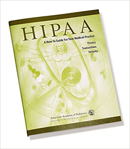 HIPAA: A How-To Guide for Your Medical Practice: Transactions, Privacy, Security